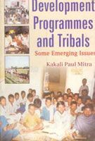 Development Programmes And Tribals Some Emerging Issues: Book by Kakali Paul Mitra