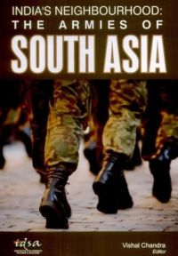 India's Neighbourhood: The Armies of South Asia: Book by Vishal Chandra (Editor)