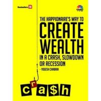 The Happionaire's Way to Create Wealth in a Crash, Slowdown or Recession: Book by Yogesh Chabria