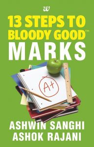 13 Steps To Bloody Good Marks: Book by Ashwin Sanghi And Ashok Rajani