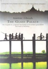The Glass Palace (English) (Paperback): Book by                                                      Amitav Ghosh was born in Calcutta and grew up in Bangladesh, Sri Lanka and northern India. Educated in India and Britain, he now lives in New York. He studied in Delhi, Oxford and Egypt and has taught a number of Indian and American Universities. He is the author of three previous, highly acclaimed ... View More                                                                                                   Amitav Ghosh was born in Calcutta and grew up in Bangladesh, Sri Lanka and northern India. Educated in India and Britain, he now lives in New York. He studied in Delhi, Oxford and Egypt and has taught a number of Indian and American Universities. He is the author of three previous, highly acclaimed novels; The Calcutta Chromosome, the Shadow Lines and The Glass Palace. He is married and lives in New York.