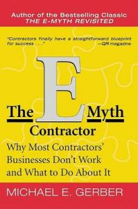 The E-myth Contractor: Why Most Contractors' Businesses Don't Work and What to Do About it: Book by Michael E. Gerber