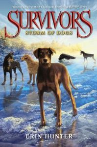 Survivors #6: Storm of Dogs: Book by Erin Hunter