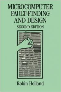 MICROCOMPUTER FAULT - FINDING AND DESIGN: Book by HOLLAND