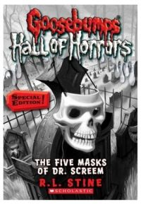 Goosebumps: Horrorland (Quality) - Goosebumps Hall of Horrors #3: The Five Masks of Dr. Screem: Special Edition: Special Edition: Book by R L Stine