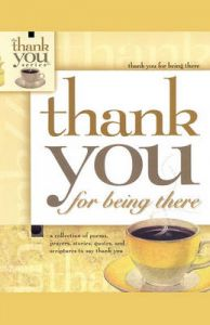 Thank You for Being There: Book by Howard Books