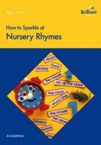 How to Sparkle at Nursery Rhymes: Book by Jo Laurence