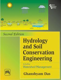 Hydrology and Soil Conservation Engineering : including Watershed Management: Book by Das Ghanshyam