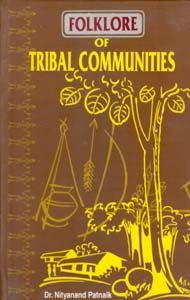 Folklore of Tribal Communities: Book by Nityananda Patnaik