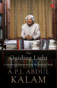 The Guiding Light : A Selection of Quotations from My Favourite Books (English) (Paperback): Book by A. P. J. Abdul Kalam