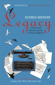 Legacy : Letters from Eminent Parents to their Daughters (English) (Paperback): Book by Sudha Menon