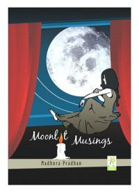 Moonlt Musings (English): Book by Madhura Pradhan has done her Masters in Biotechnology and is pursuing Ph.D. in Oncology. Moonlit Musings is the product of her random thoughts influenced by day-to-day life and circumstances. They are inspired by life, nature and people.