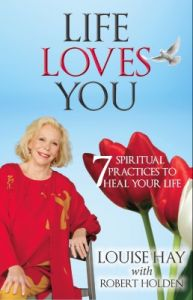Life Loves You : 7 Spiritual Practices to Heal Your Life (English): Book by Louise L. Hay Robert Holden Ph. D.