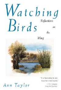 Watching Birds: Reflections on the Wing: Book by Ann Taylor