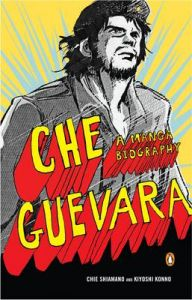 Che Guevara : A Manga Biography: Book by Chie Shiamano