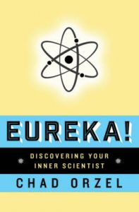 Eureka: Discovering Your Inner Scientist (English): Book by Orzel Chad Orzel