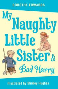 My Naughty Little Sister and Bad Harry: Book by Shirley Hughes