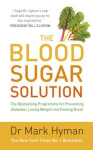The Blood Sugar Solution: Book by Dr. Mark Hyman