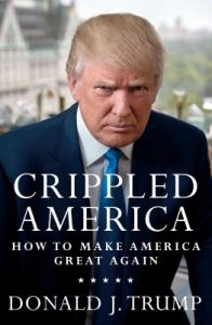 Crippled America : How to Make America Great Again (English) (Hardcover): Book by Donald Trump