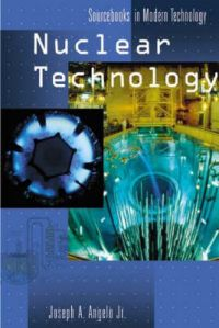 Nuclear Technology: Book by Joseph A. Angelo