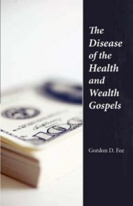 The Disease of the Health & Wealth Gospels: Book by Gordon D. Fee