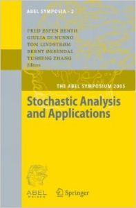 Stochastic Analysis and Applications: The Abel Symposium 2005: Book by F.E. Benth , Giulia Di Nunno , Tom Lindstrom , Bernt Oksendal , Tusheng Zhang