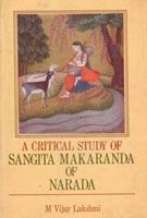 A Critical Study of Sangita Makaranda of Narada: Book by M.Vijay Lakshmi