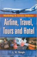 Marketing In Service Industry, Airline, Travel, Tours And Hotel (English) (Hardcover): Book by L. K. Singh