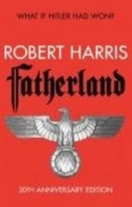 Fatherland: 20th Anniversary Edition: Book by Robert Harris