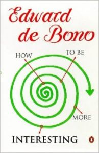 How To Be More Interesting (English) (Paperback): Book by Edward De Bono