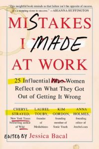 Mistakes I Made at Work: Book by Jessica Bacal
