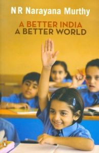 A Better India: A Better World (English) (Paperback): Book by N.R. Narayana Murthy