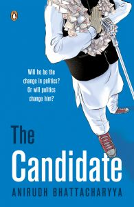 The Candidate: Book by Anirudh Bhattacharyya