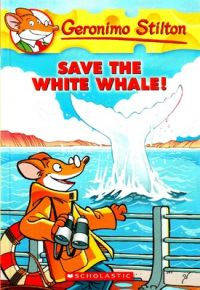 Geronimo Stilton #45 Save The White Whale!: Book by Geronimo Stilton