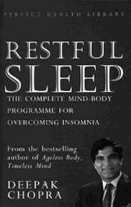 Restful Sleep: The Complete Mind/Body Programme for Overcoming Insomnia: Book by Deepak Chopra