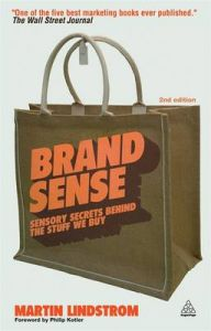 Brand Sense: Sensory Secrets Behind the Stuff We Buy: Book by Martin Lindstrom
