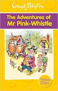 The Adventures of Mr Pink-Whistle (English) (Paperback): Book by Enid Blyton
