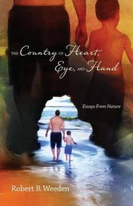 The Country Of Heart, Eye, And Hand: Book by Robert B. Weeden