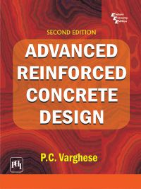 ADVANCED REINFORCED CONCRETE DESIGN: Book by P. C. Varghese