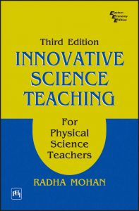 Innovative Science Teaching for Physical Science Teachers, Third Edition: Book by Radha Mohan