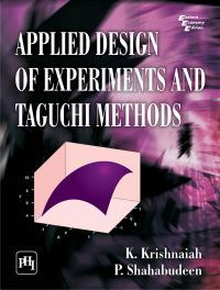 APPLIED DESIGN OF EXPERIMENTS AND TAGUCHI METHODS: Book by S. Krishnaiah