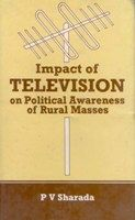 Impact of Television On Political Awareness: Book by P. V. Sharada