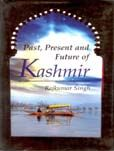 Past Present And Future of Kashmir: Book by Rajkumar Singh