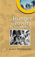 Hunger And Poverty In South Asia: Book by John Albert