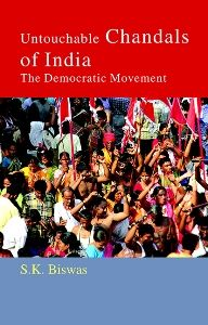 Untouchable Chandals of India: The Democratic Movement: Book by S. K. Biswas