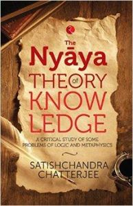 Nyaya Theory of Knowledge: A Critical Study of Some Problems of Logic and Metaphysics: Book by SATISCHANDRA CHATTERJEE