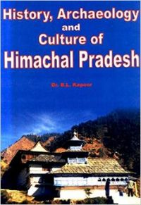 History Archaeology And Culture Of Himachal Pradesh English Hardcover Book By Dr B L Kapoor Best Price In India 9788173201370