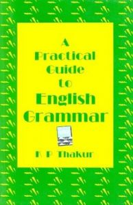 A practical guide to english grammar k p thakur