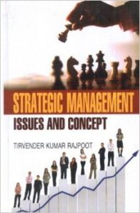 Strategic Management: Issues & Concept: Book by Tirvender K.Rajpoot