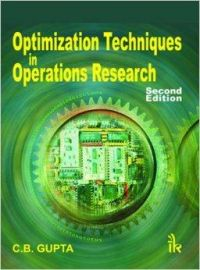 Optimization Techniques in Operation Research: Book by C. B. Gupta